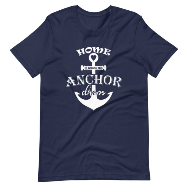 """Unisex-T-Shirt """"Home is where the anchor drops"""""""